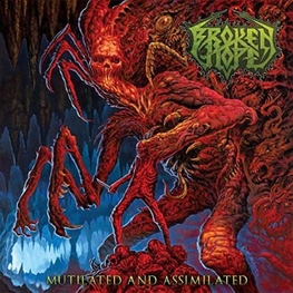 BROKEN HOPE - Mutilated And Assimilated (CD+DVD)
