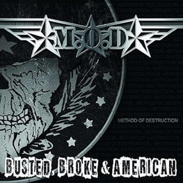 M.O.D. - Busted Broke & American (LP)