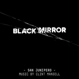 SOUNDTRACK, CLINT MANSELL - Black Mirror: San Junipero (Original Score) (CD)