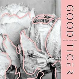 GOOD TIGER - We Will All Be Gone (LP)