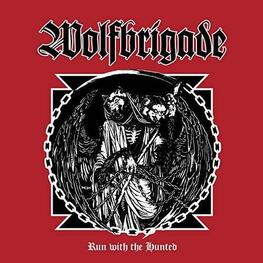 WOLFBRIGADE - Run With The Hunted (CD)