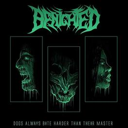 BENIGHTED - Dogs Always Bite Harder Than Their Master (CD)