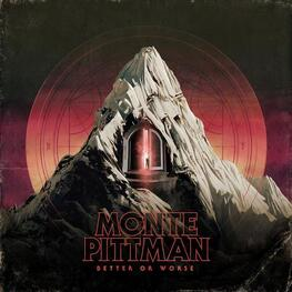 MONTE PITTMAN - Better Or Worse (CD)