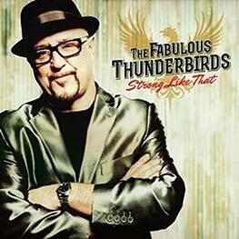 FABULOUS THUNDERBIRDS - Strong Like That (CD)