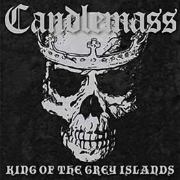 CANDLEMASS - The King Of The Grey Islands (2LP)