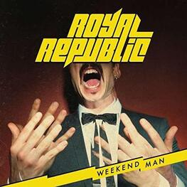 ROYAL REPUBLIC - Weekend Man (CD)