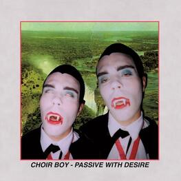 CHOIR BOY - Passive With Desire (CD)