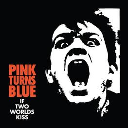 PINK TURNS BLUE - If Two Worlds Kiss (LP)