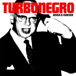 TURBONEGRO - Never Is Forever (Re-issue) (LP)