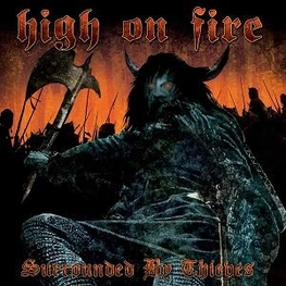 HIGH ON FIRE - Surrounded By Thieves (CD)
