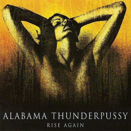 ALABAMA THUNDERPUSSY - Rise Again (CD)
