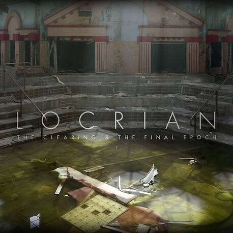 LOCRIAN - The Clearing & The Final Epoch (2CD)