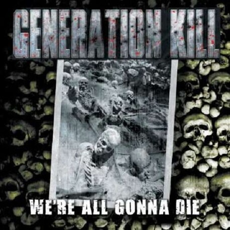 GENERATION KILL - We're All Gonna Die (CD)