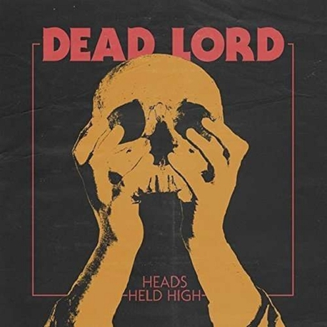 DEAD LORD - Heads Held High (CD)